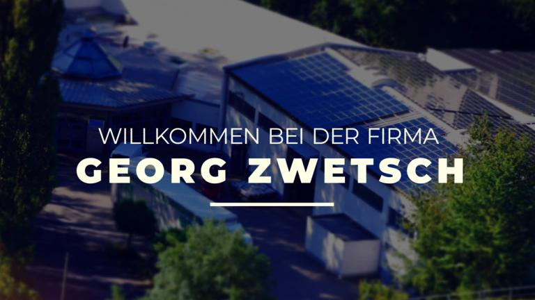 Willkommen bei: Georg Zwetsch GmbH